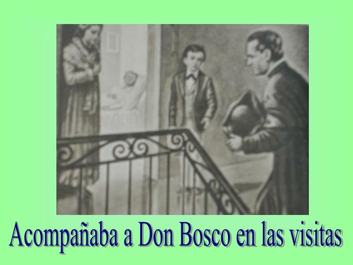 Acompañaba a Don Bosco en las visitas