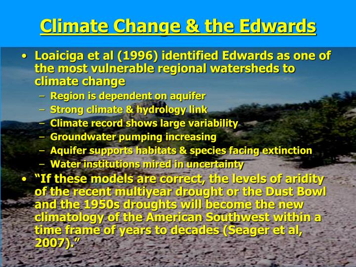 Loaiciga et al (1996) identified Edwards as one of the most vulnerable regional watersheds to climate change