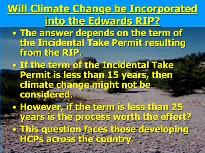 The answer depends on the term of the Incidental Take Permit resulting from the RIP.