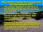will climate change be incorporated into the edwards rip