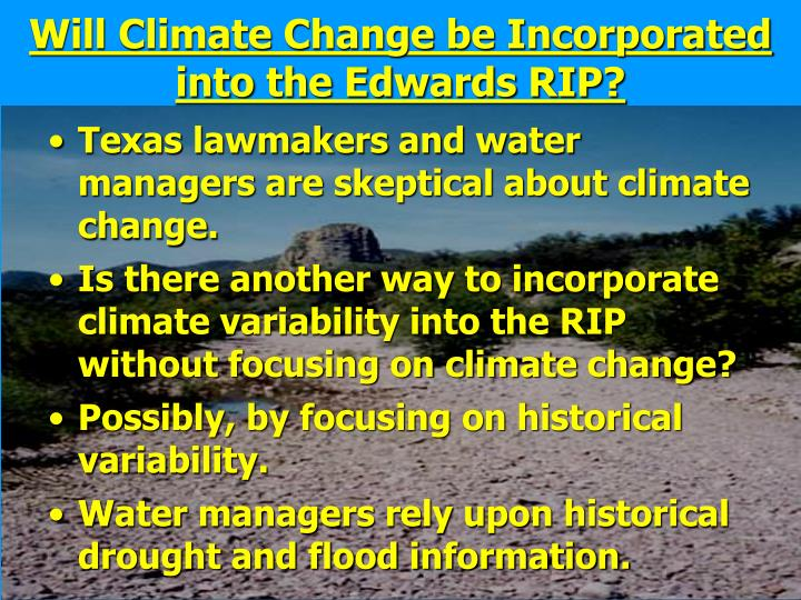 Texas lawmakers and water managers are skeptical about climate change.