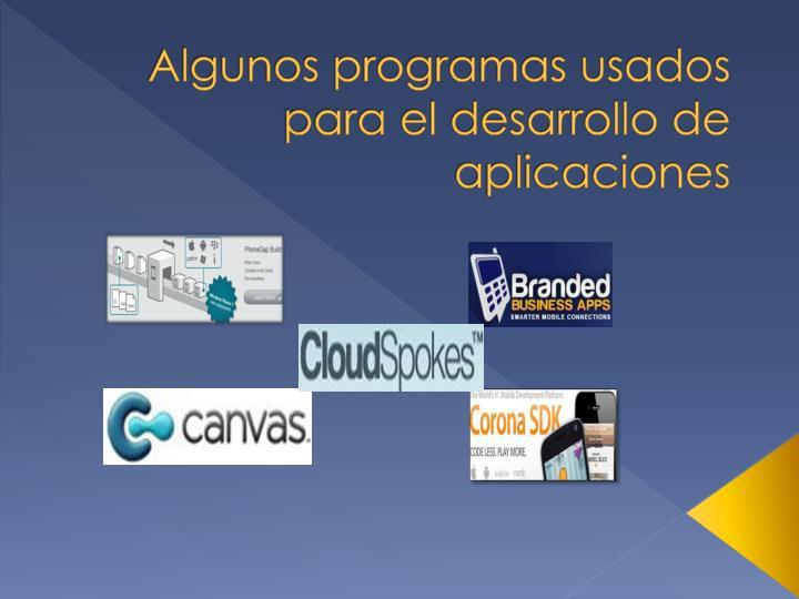 Algunos programas usados para el desarrollo de aplicaciones