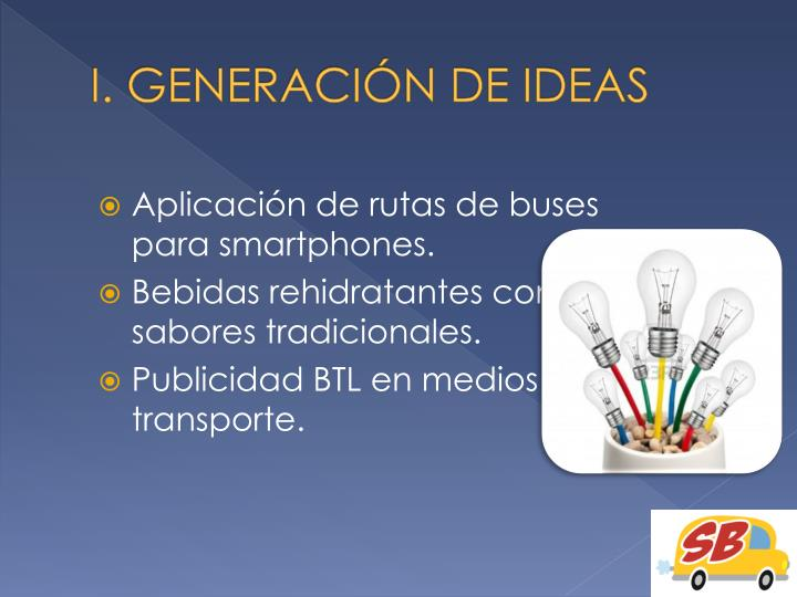 I. GENERACIÓN DE IDEAS