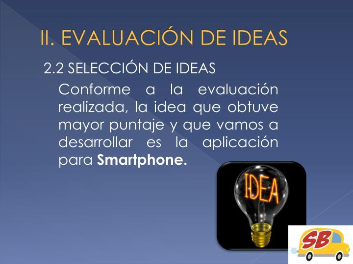 II. EVALUACIÓN DE IDEAS