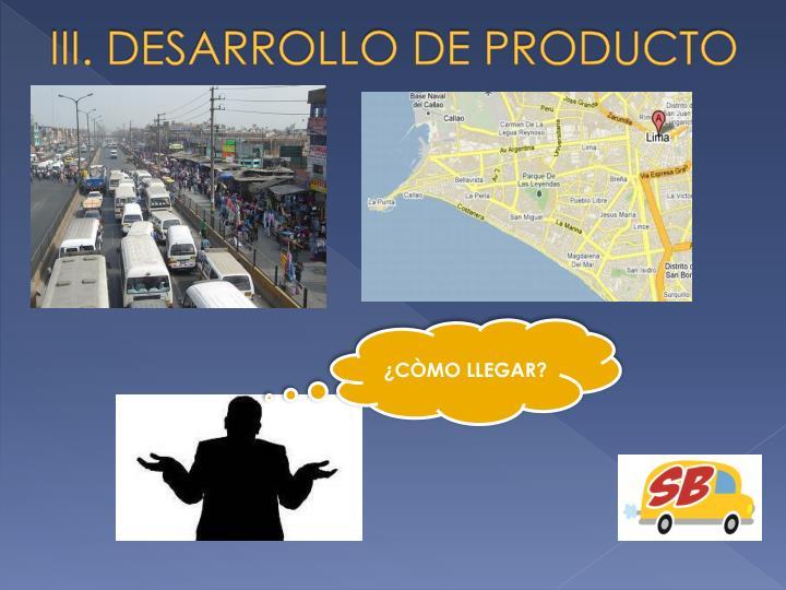 III. DESARROLLO DE PRODUCTO