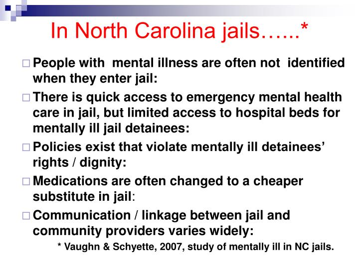 In North Carolina jails…...*