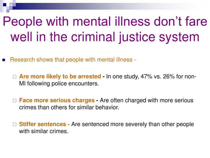 People with mental illness don't fare well in the criminal justice system