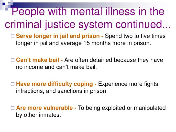 People with mental illness in the criminal justice system continued...