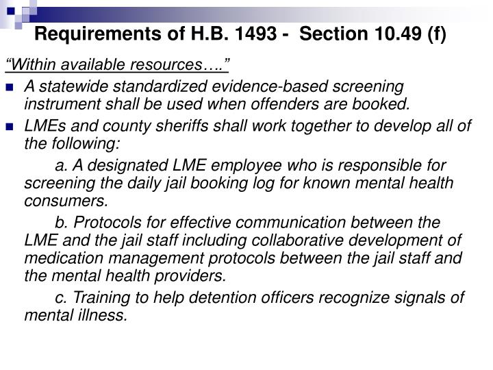 Requirements of H.B. 1493 -  Section 10.49 (f)