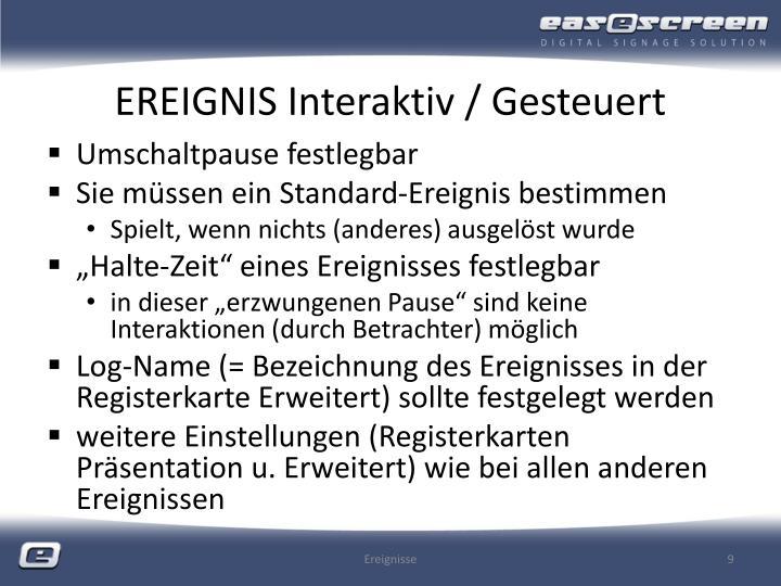 EREIGNIS Interaktiv / Gesteuert