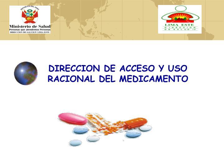 DIRECCION DE ACCESO Y USO RACIONAL DEL MEDICAMENTO