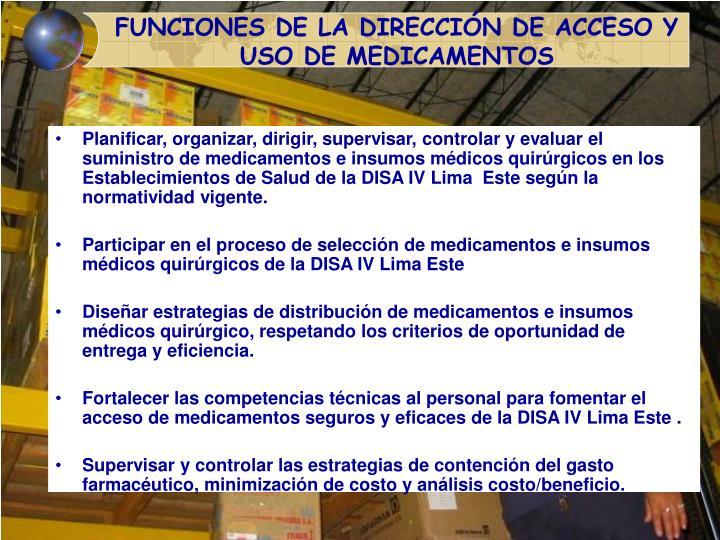 FUNCIONES DE LA DIRECCIÓN DE ACCESO Y USO DE MEDICAMENTOS