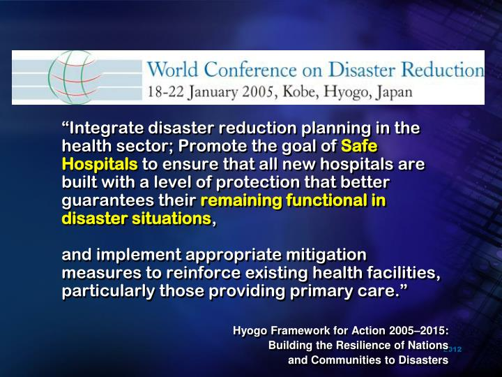 """Integrate disaster reduction planning in the health sector; Promote the goal of"