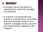 a recipient