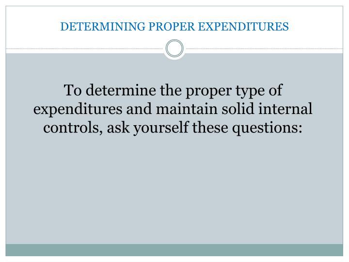 Determining proper expenditures