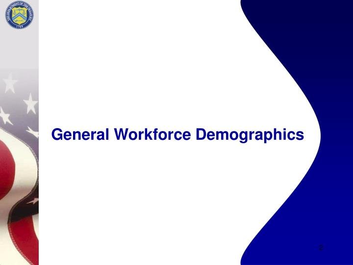 General workforce demographics