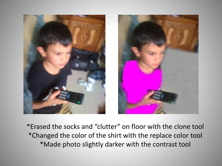 "*Erased the socks and ""clutter"" on floor with the clone tool"