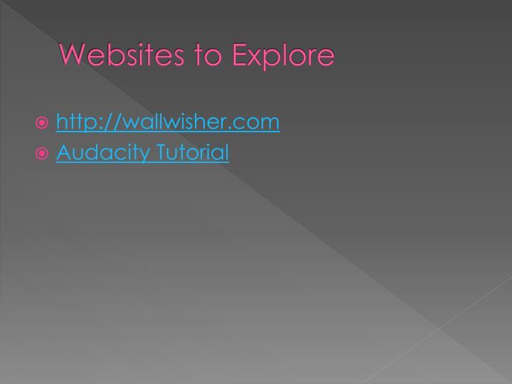 Websites to Explore
