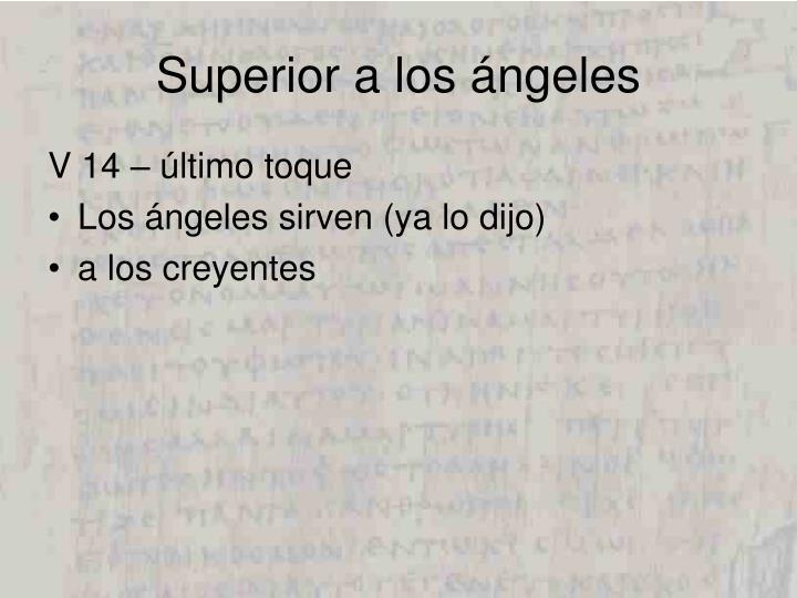 Superior a los ángeles