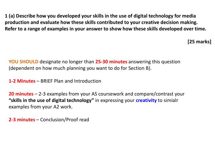 1 (a) Describe how you developed your skills in the use of digital technology for media