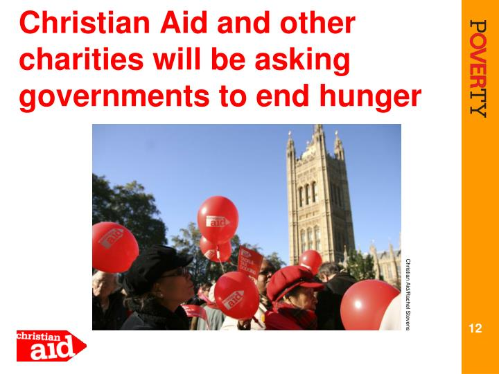 Christian Aid and other charities will be asking governments to end hunger