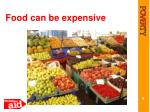 food can be expensive