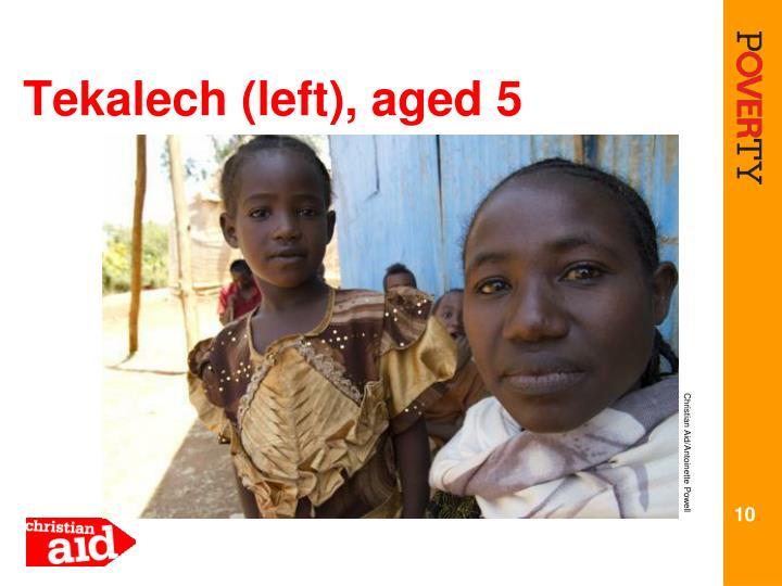 Tekalech (left), aged 5