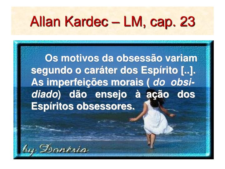Allan Kardec – LM, cap. 23
