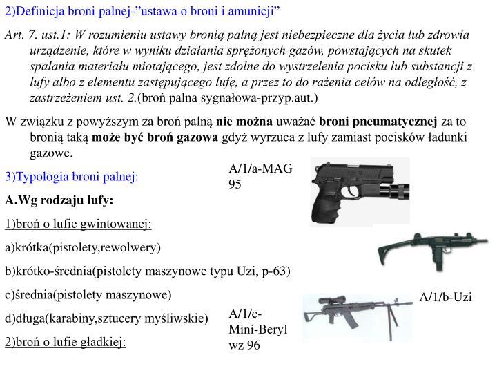 "2)Definicja broni palnej-""ustawa o broni i amunicji"""
