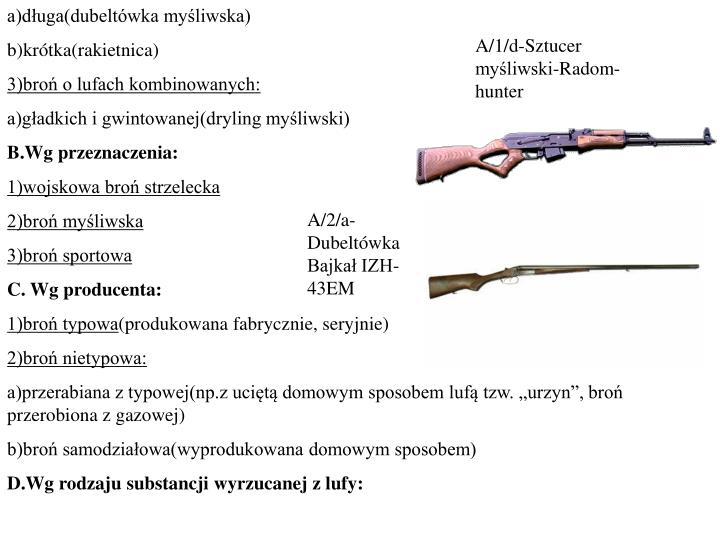 a)długa(dubeltówka myśliwska)