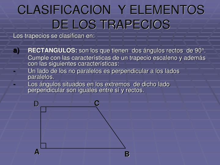CLASIFICACION  Y ELEMENTOS  DE LOS TRAPECIOS