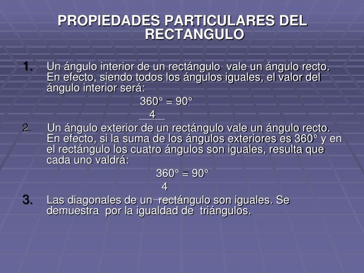 PROPIEDADES PARTICULARES DEL    RECTANGULO
