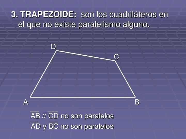 3. TRAPEZOIDE: