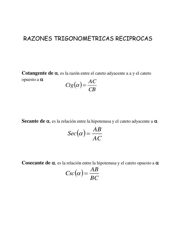 RAZONES TRIGONOMETRICAS RECIPROCAS