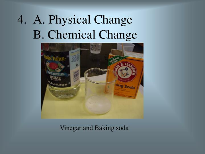 4.  A. Physical Change