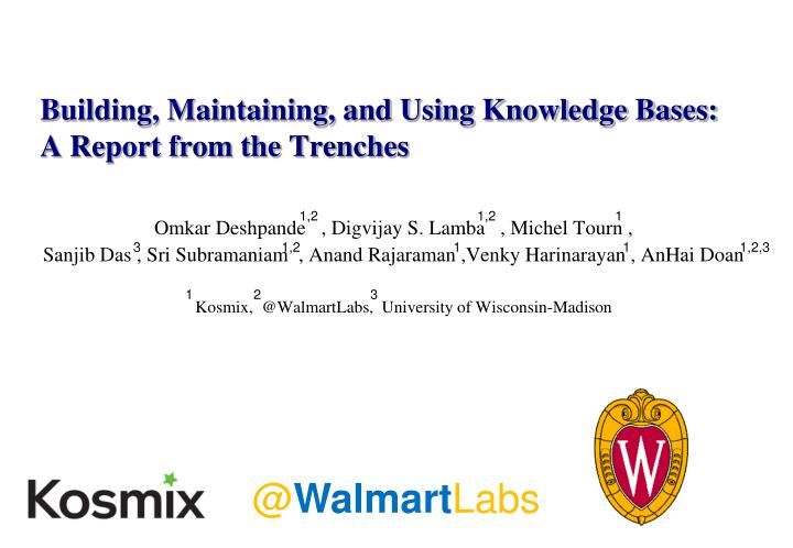building maintaining and using knowledge bases a report from the trenches