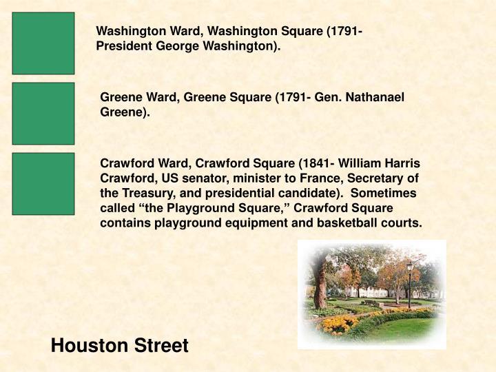Washington Ward, Washington Square (1791- President George Washington).