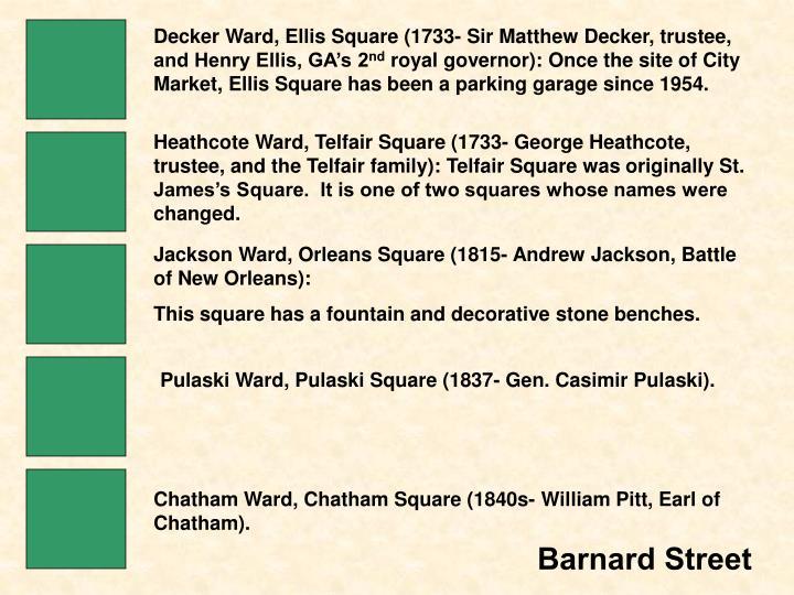 Decker Ward, Ellis Square (1733- Sir Matthew Decker, trustee, and Henry Ellis, GA's 2