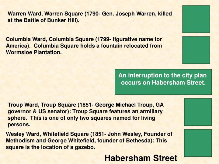 Warren Ward, Warren Square (1790- Gen. Joseph Warren, killed at the Battle of Bunker Hill).