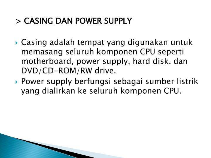 > CASING DAN POWER SUPPLY