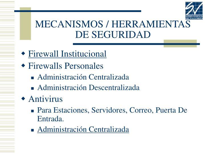 MECANISMOS / HERRAMIENTAS DE SEGURIDAD