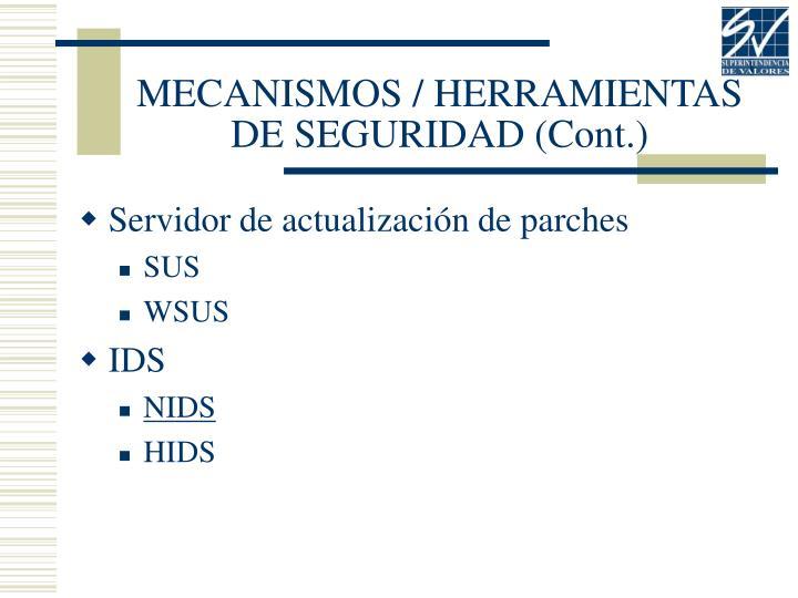 MECANISMOS / HERRAMIENTAS DE SEGURIDAD (Cont.)