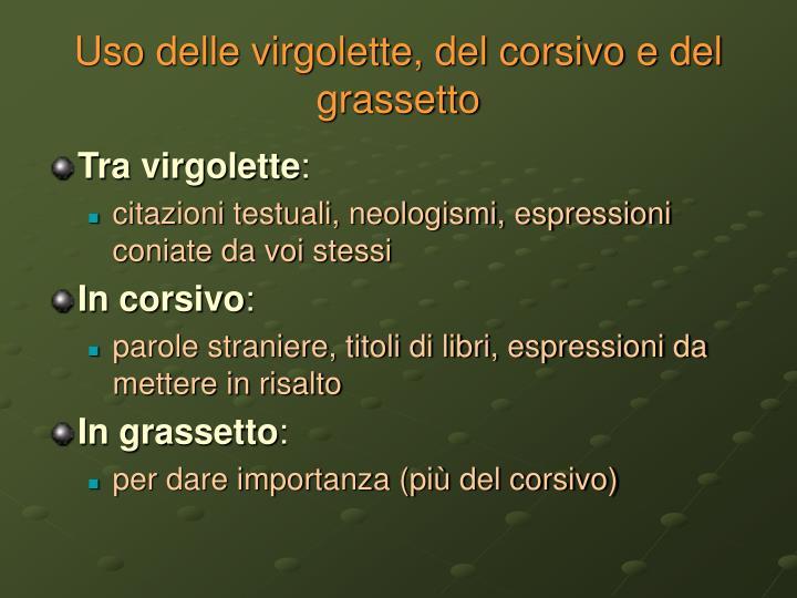 Uso delle virgolette, del corsivo e del grassetto