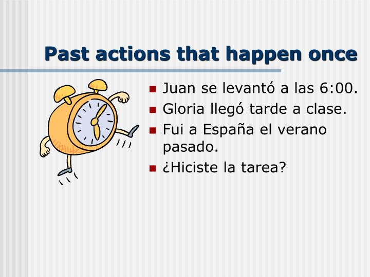 Past actions that happen once