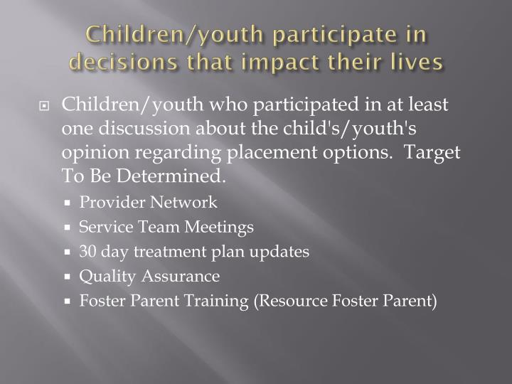 Children/youth participate in decisions that impact their lives