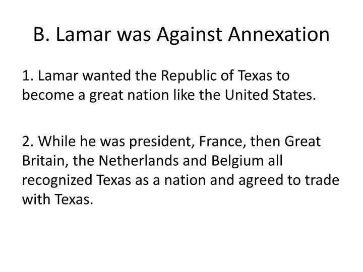B. Lamar was Against Annexation