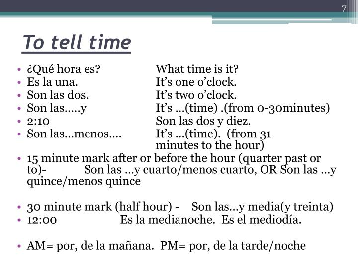 To tell time
