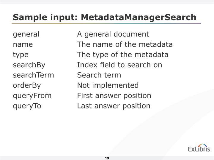 Sample input: MetadataManagerSearch