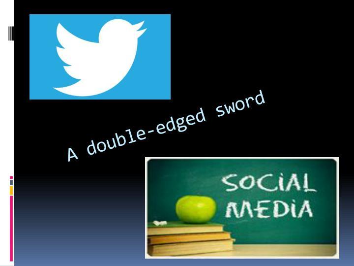 A double-edged sword
