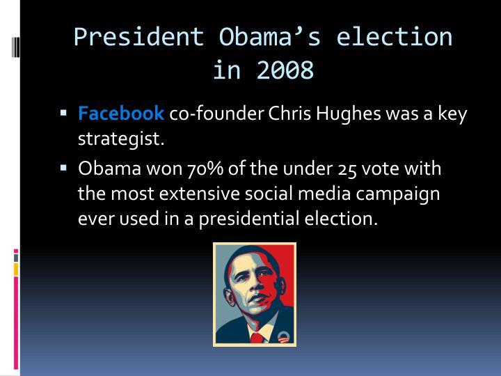 President Obama's election in 2008